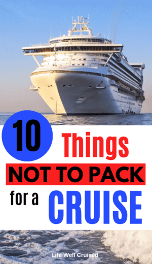 10 Things NOT to pack for a cruise (1)