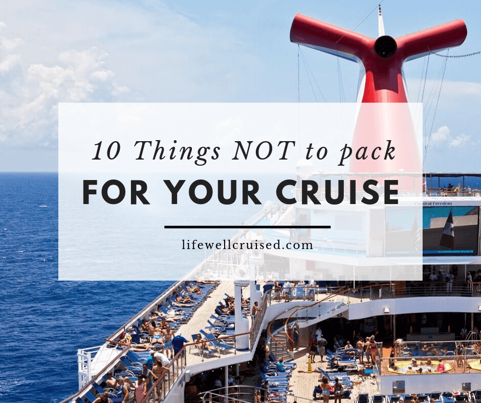 10 Things NOT to pack for a cruise