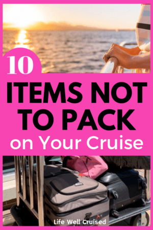 10 Things NOT to Pack on Your Cruise PIN iage