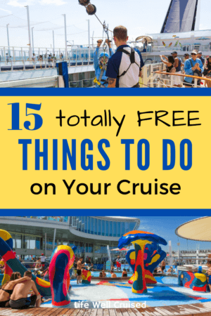 15 Totally Free Things to do on your Cruise