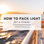 how to pack light for a cruise