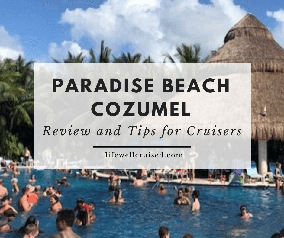 Paradise Beach Cozumel Review and Tips for Cruisers