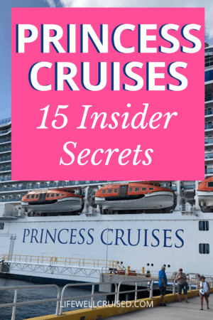 Princess Cruises 15 Insider Secrets