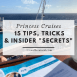 Princess Cruises 15 Tips, Tricks and Insider Secrets for first time cruisers