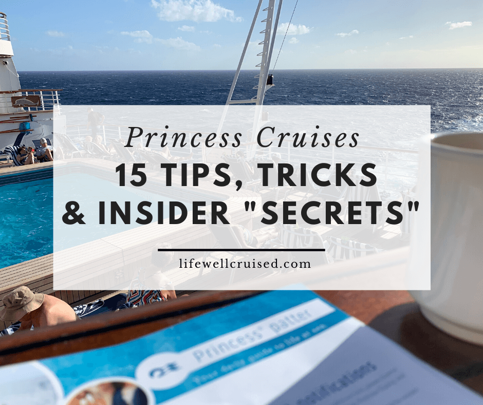 Princess Cruises: 15 Tips, Tricks and Insider Secrets