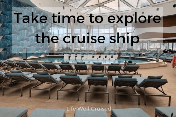 Take time to explore the cruise ship -pool