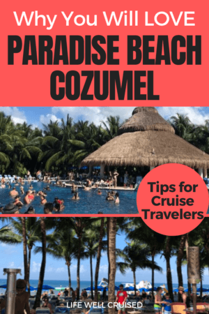 Why You Will Love Paradise Beach Cozumel_ Tips for cruisers