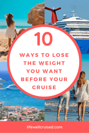 10 Ways to Lose the Weight You Want Before Your Cruise PIN image