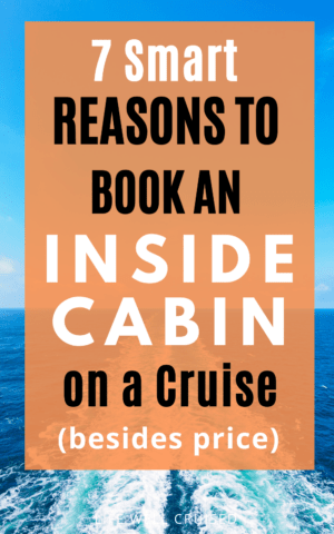 7 Smart Reasons to Book an Inside Cabin besides price
