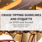 cruise tipping guidelines and etiquette