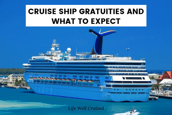 Cruise Ship Gratuties and What to Expect
