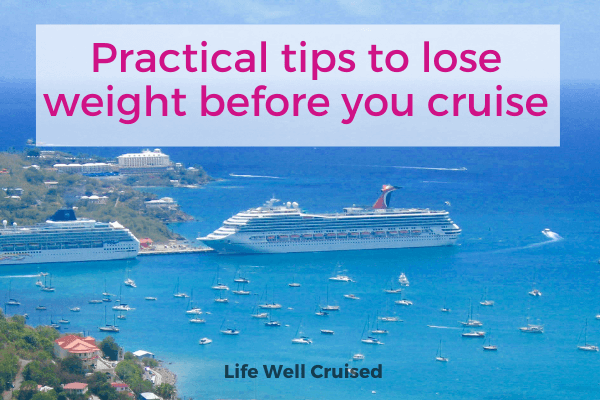 Practical Tips to lose weight before you cruise
