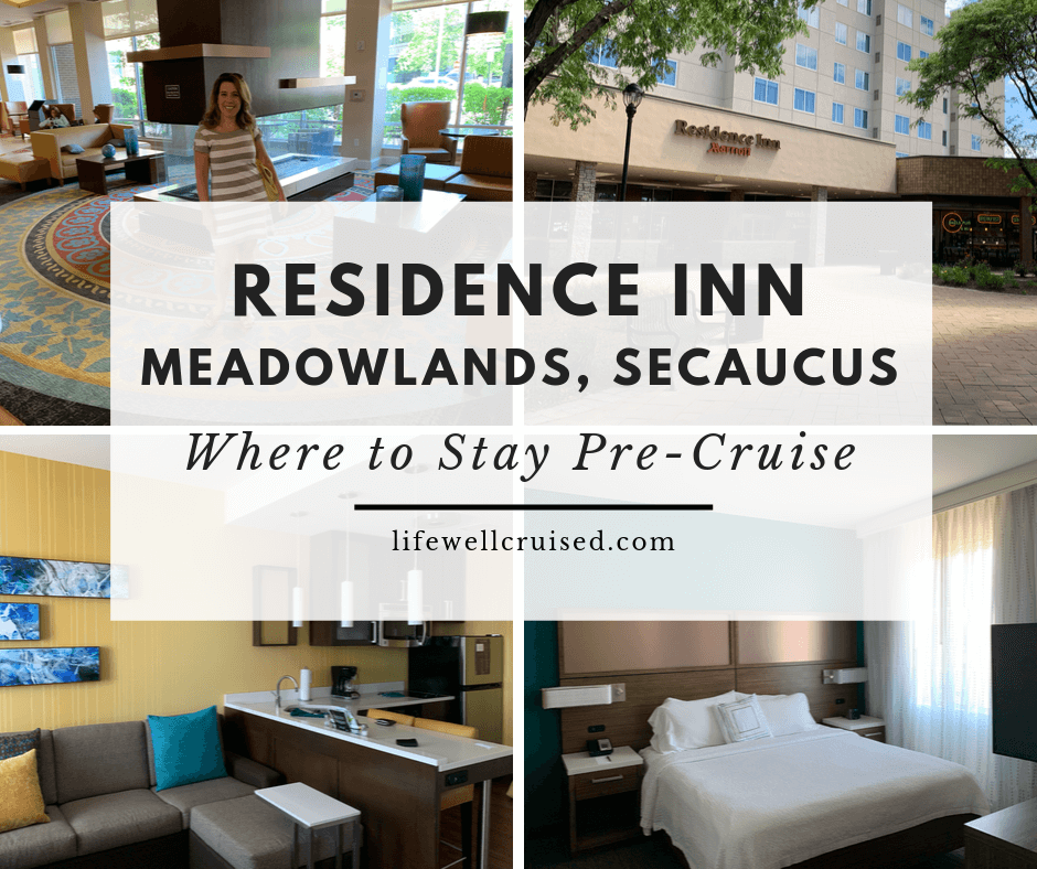 Residence Inn Secaucus Meadowlands – Where to Stay Pre-cruise