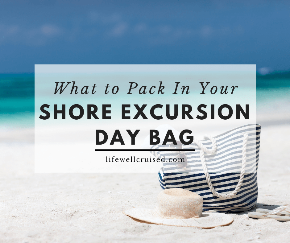 what to pack in your shore excursion day bag
