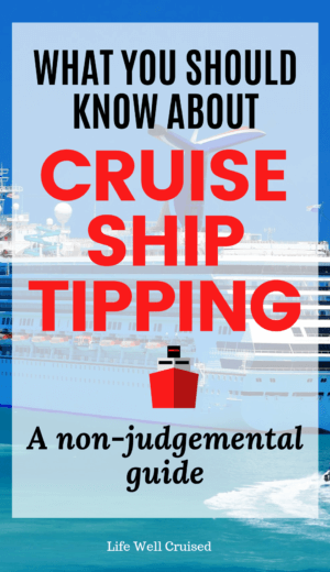 cruise ship tipping - non-judgemental guide