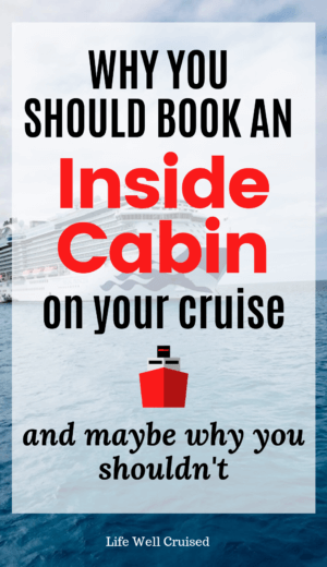 Why You Should Book an Inside Cabin PIN image