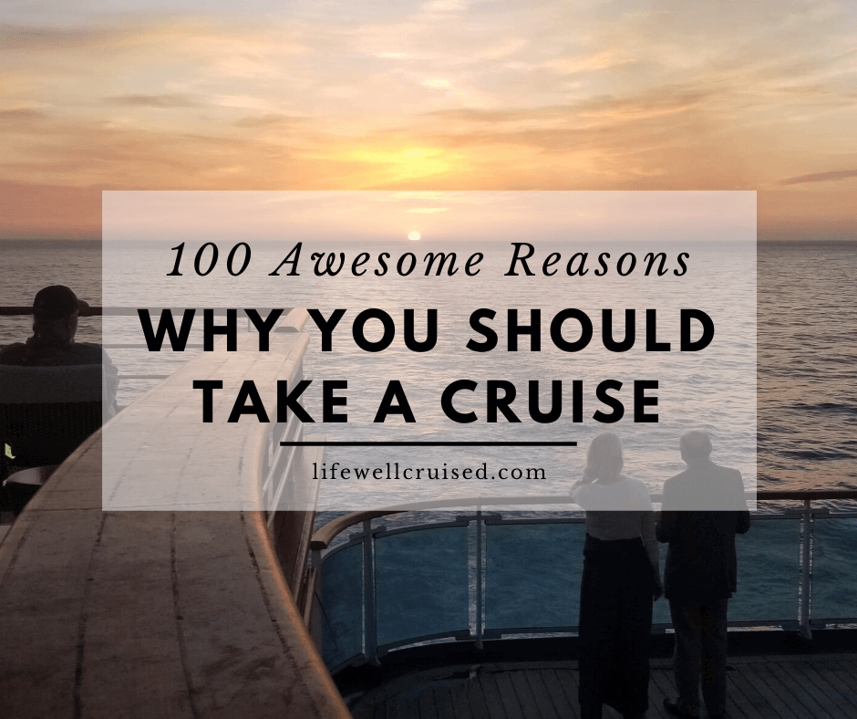 100 Awesome Reasons Why You Should Take a Cruise