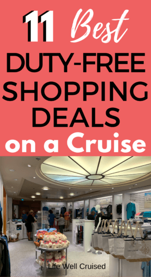 11 Best Duty-Free Shopping Deals on a Cruise