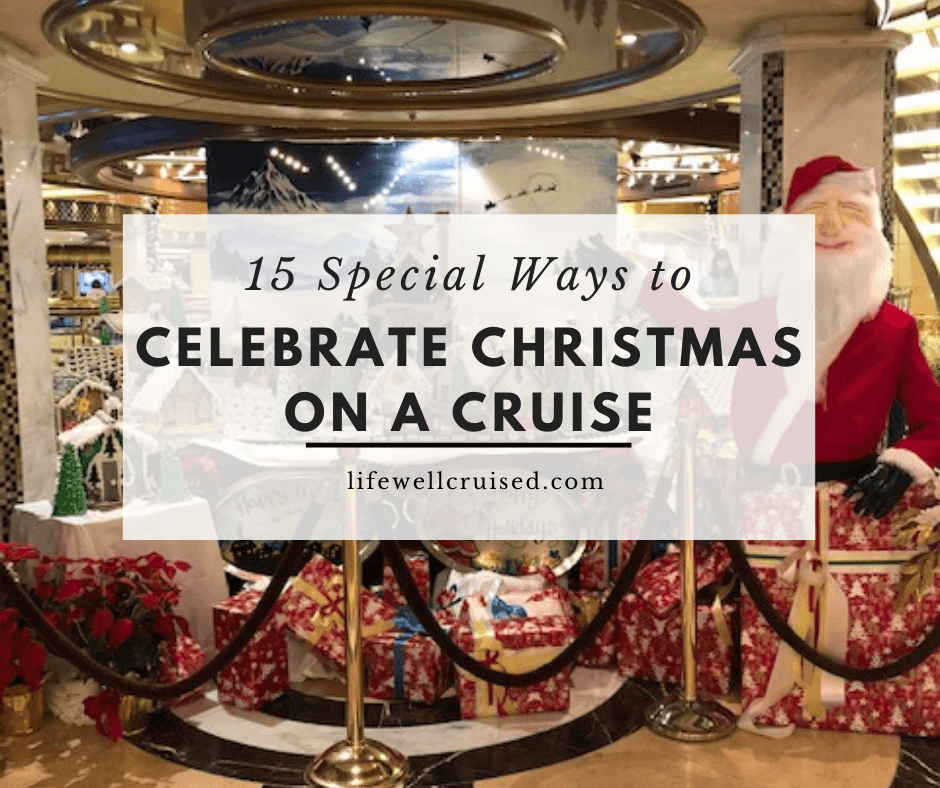 15 Special Ways to Celebrate Christmas on a Cruise