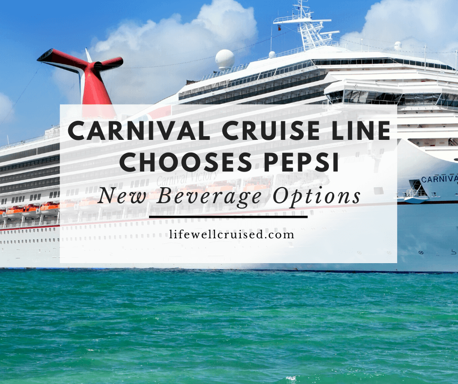 Carnival Cruise Line Chooses Pepsi: New Beverage Choices
