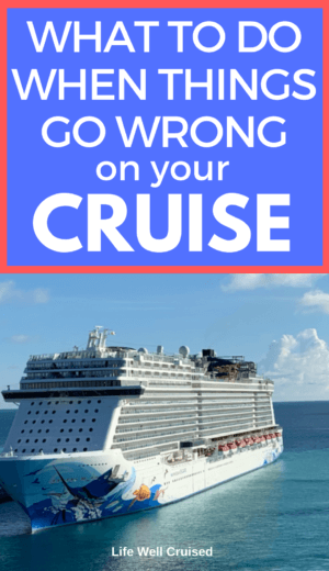 What to do when things go wrong on your cruise