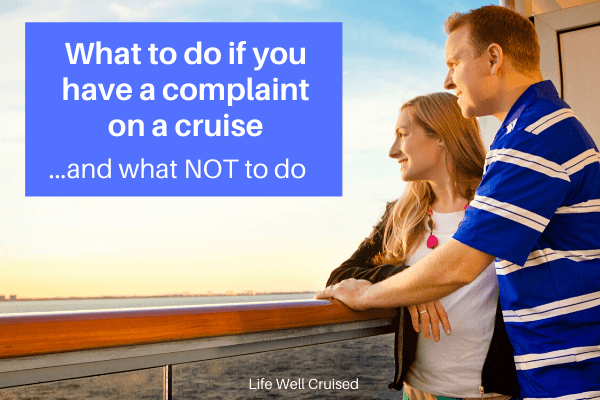 what to do if you have a complaint on a cruise 6 x 4