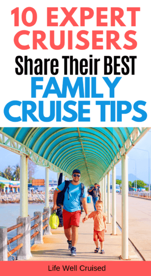 10 Expert Cruisers Share Their Best Family Cruise Tips