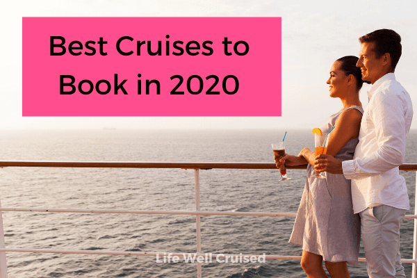 Best Cruises to Book in 2020