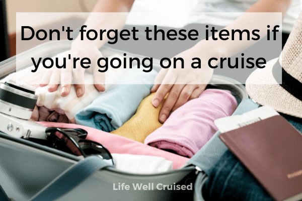 Don't forget these items if you're going on a cruise