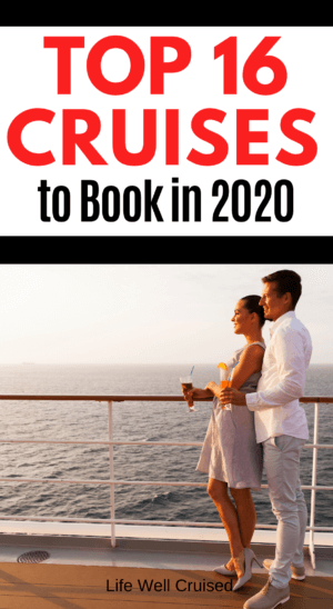 Top 16 Cruises to Book in 2020