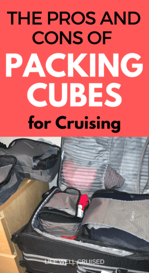 The pros and cons of packing cubes for cruising PIN image