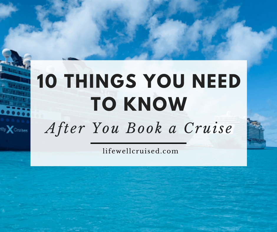 10 Things You NEED to Know after you book your cruise