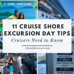 11 Cruise Shore Excursion Day Tips Cruisers Need to Know