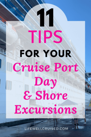 11 Tips for Your Cruise Port Day and Shore Excursions