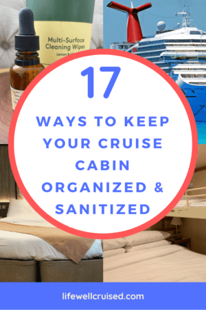 17 ways to keep your cruise cabin organized and sanitized