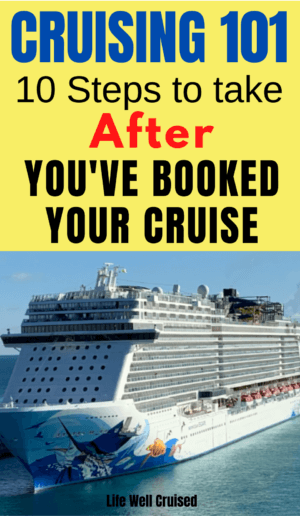 Cruising 101 - 10 steps to take after You've booked Your Cruise PIN