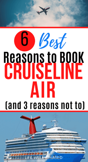 6 Best Reasons to Book Cruise Line Air and 3 reasons not to PIN