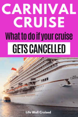 Carnival Cruise - what to do if your cruise gets cancelled PIN