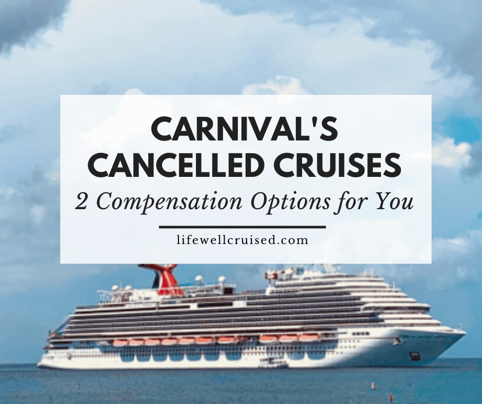 Carnival Cruise Line Cancellation Compensation Options: The benefits for Carnival Cruisers