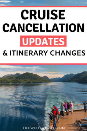 Cruise Cancellation Updates and Itinerary Changes
