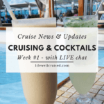 Cruise News and Updates Cruising & Cocktails Week 1