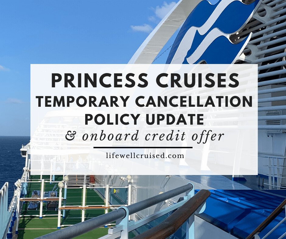 Princess Cruises Temporary Cancellation Policy Update & Onboard Credit Offer (amid Coronavirus/Covid 19 concerns)