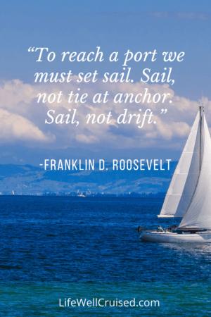 "To reach a port we must set sail. Sail, not tie at anchor. Sail, not drift."" PIN"