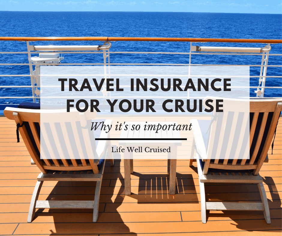 Why Cruise Travel Insurance is More Important than Ever (2021-22)