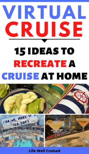 Virtual Cruise - 15 Ideas to recreate a cruise at home PIN