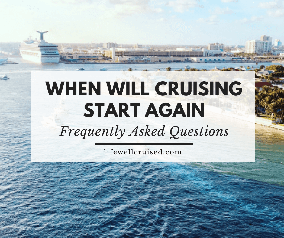 When Will Cruising Resume (Updated) and Frequently Asked Questions