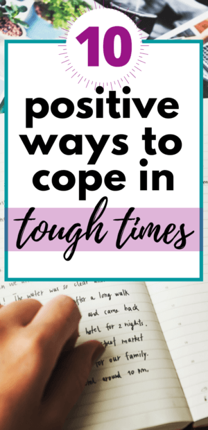 10 Positive Ways to cope in tough times PIN