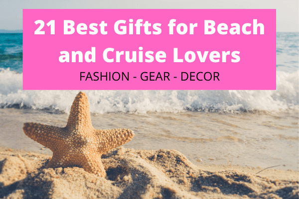 21 Best Gifts for Beach and Cruise Lovers - Fashion, Gear, Decor