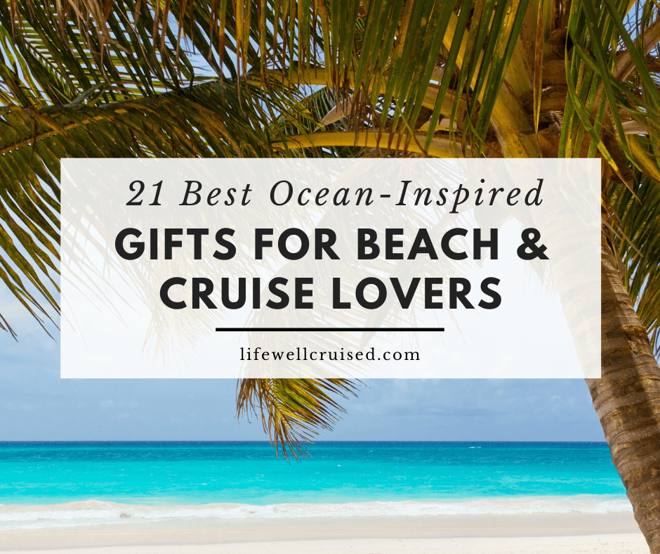 21 Best Gifts for Beach and Cruise Lovers; nautical fashion, decor, travel gear