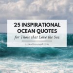 25 Inspirational Ocean Quotes for those that Love the Sea
